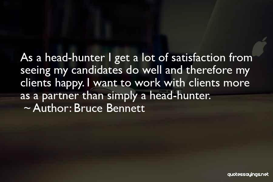 Head Work Quotes By Bruce Bennett