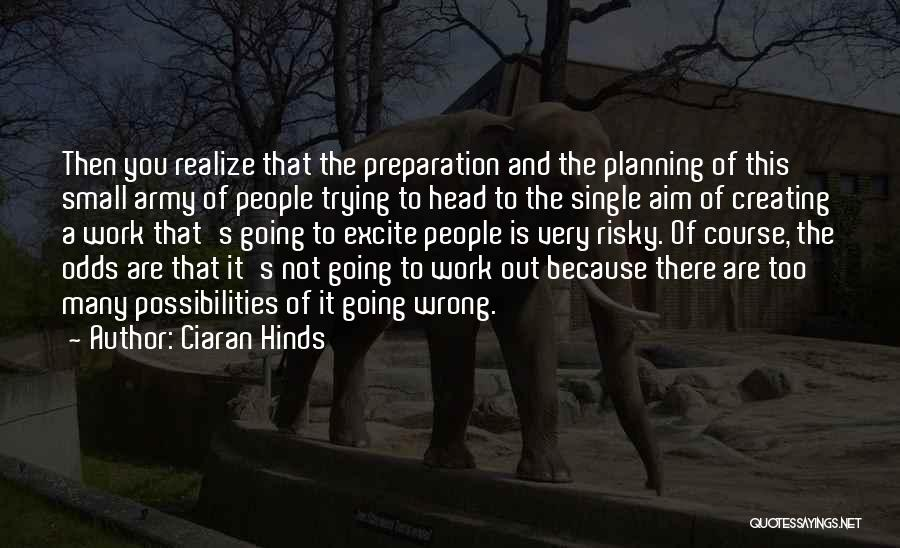 Head Work Quotes By Ciaran Hinds