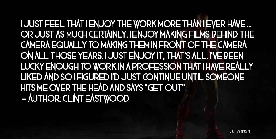 Head Work Quotes By Clint Eastwood