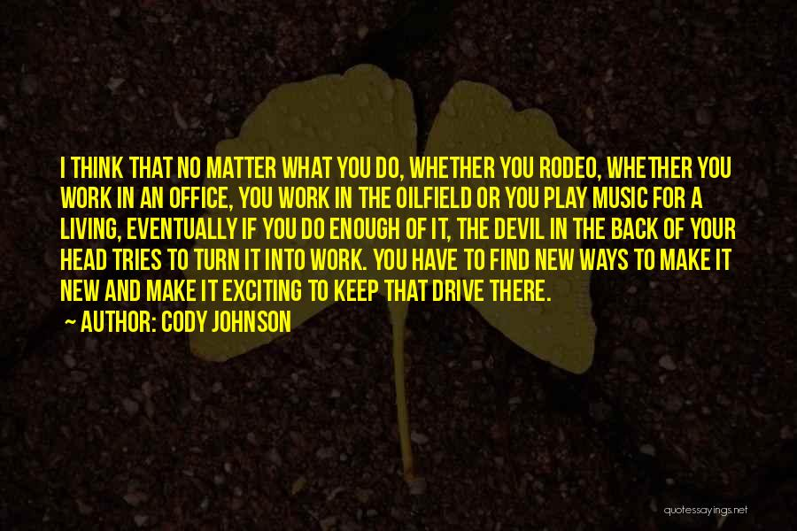 Head Work Quotes By Cody Johnson