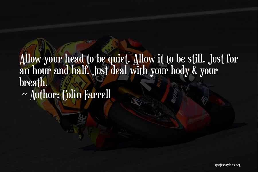 Head Work Quotes By Colin Farrell