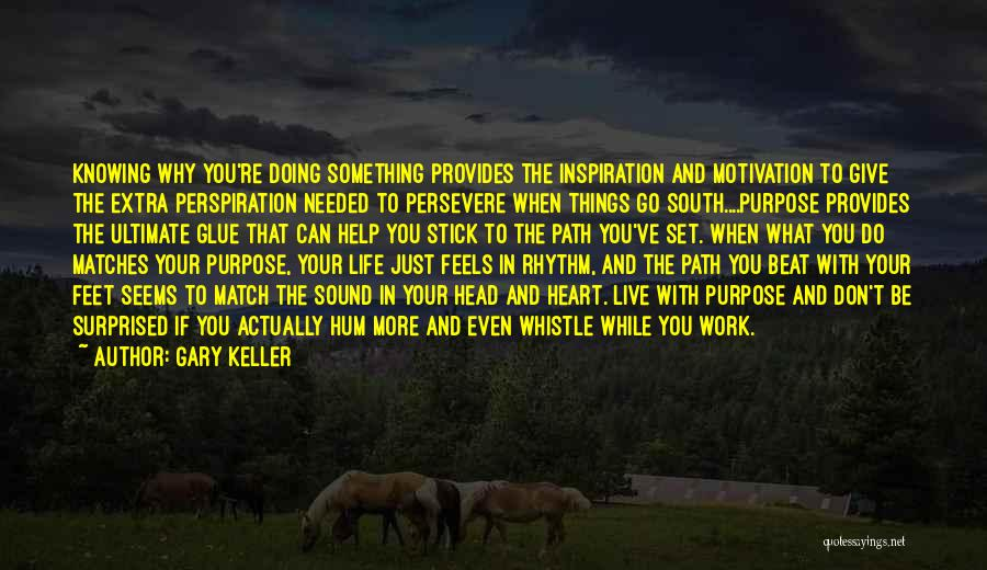 Head Work Quotes By Gary Keller