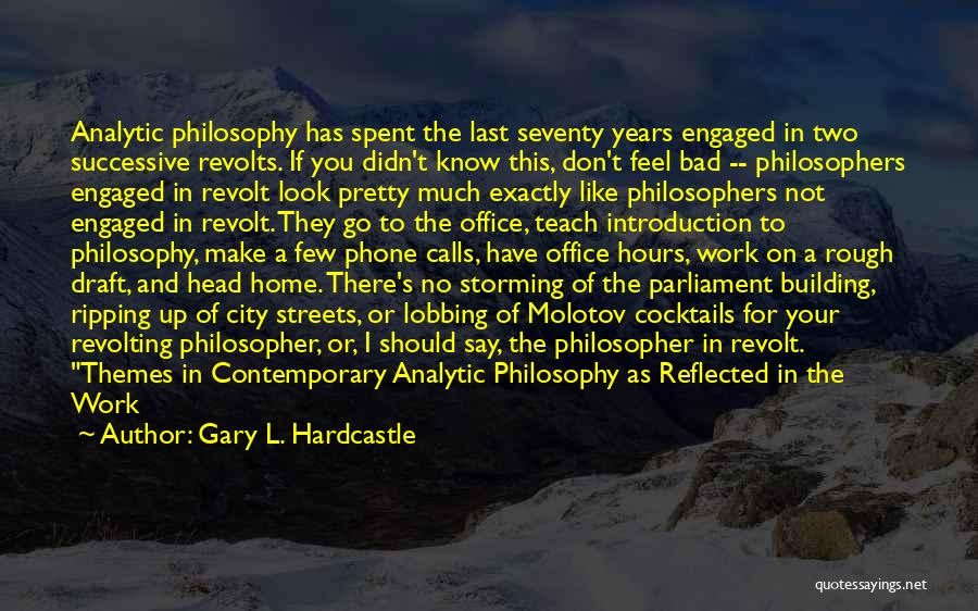 Head Work Quotes By Gary L. Hardcastle