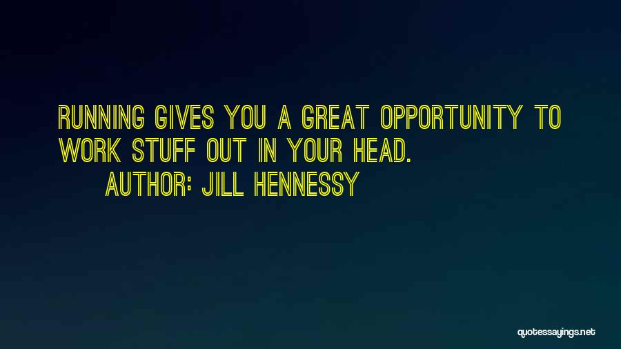 Head Work Quotes By Jill Hennessy