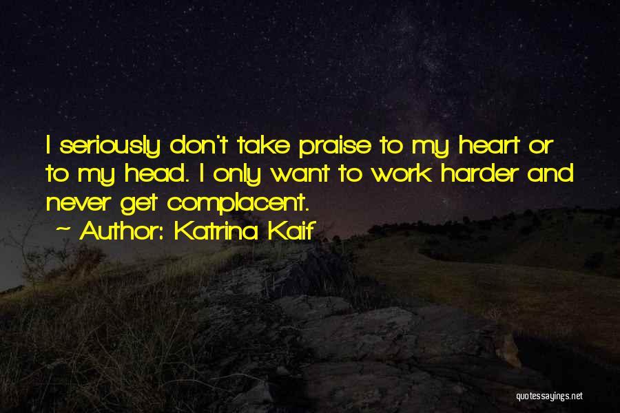 Head Work Quotes By Katrina Kaif