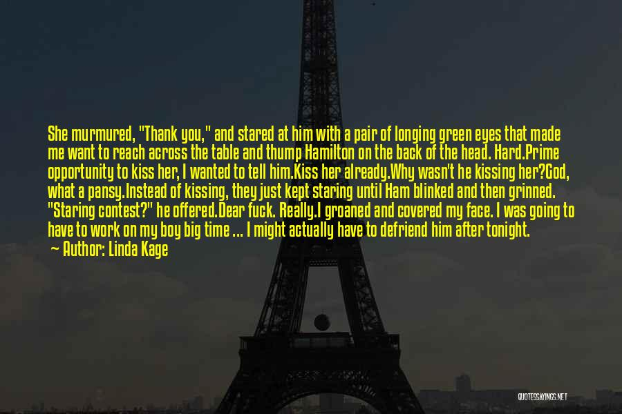 Head Work Quotes By Linda Kage