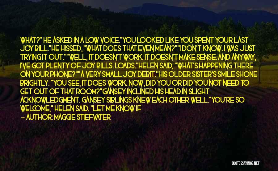 Head Work Quotes By Maggie Stiefvater