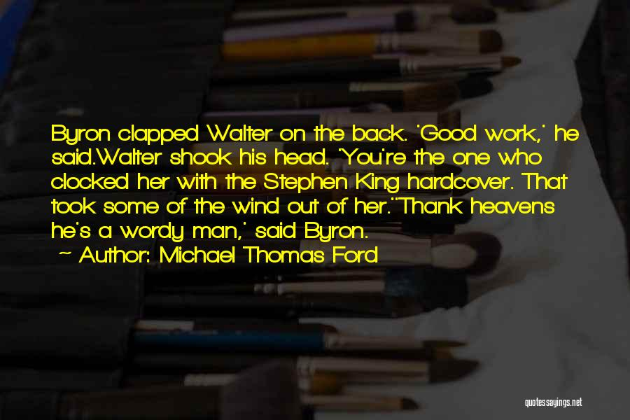 Head Work Quotes By Michael Thomas Ford