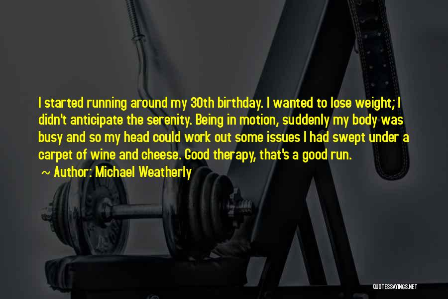 Head Work Quotes By Michael Weatherly