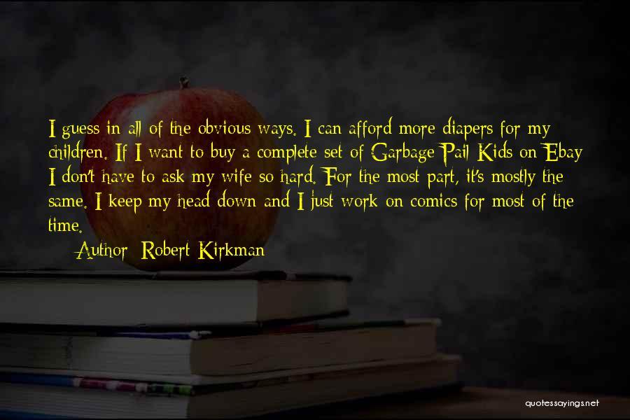Head Work Quotes By Robert Kirkman
