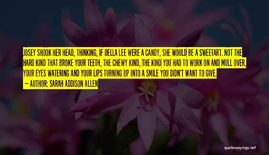 Head Work Quotes By Sarah Addison Allen