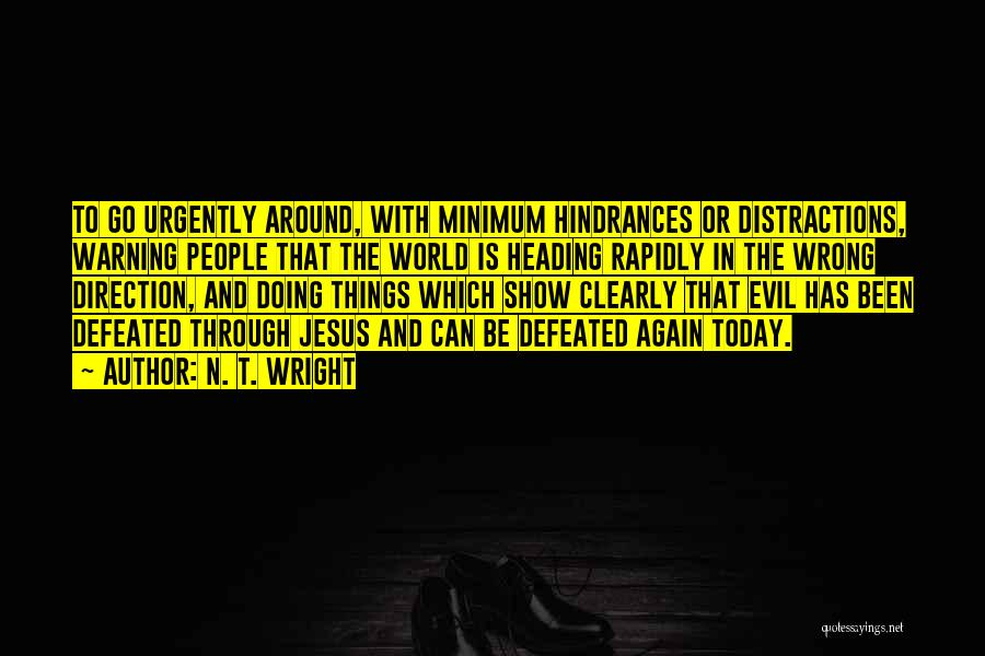 Heading In The Wrong Direction Quotes By N. T. Wright