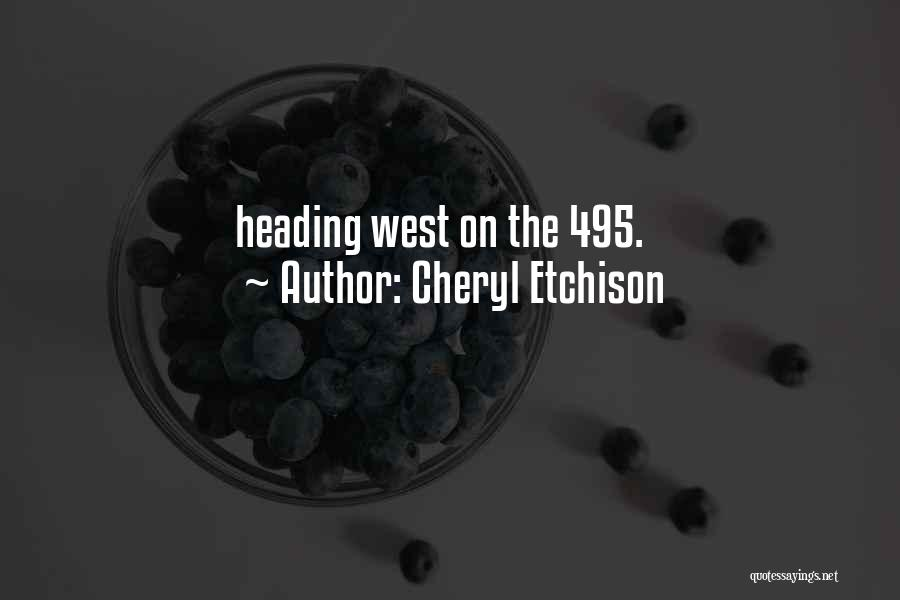 Heading West Quotes By Cheryl Etchison