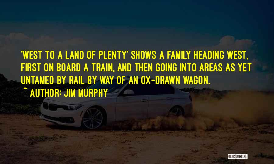 Heading West Quotes By Jim Murphy