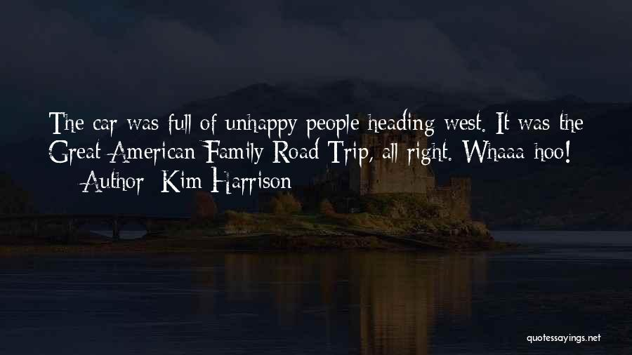 Heading West Quotes By Kim Harrison
