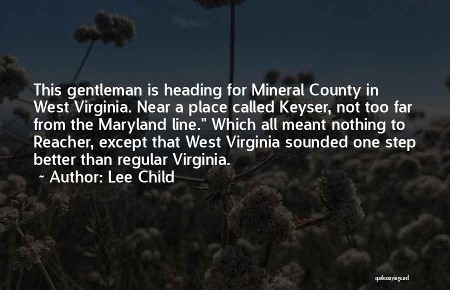 Heading West Quotes By Lee Child