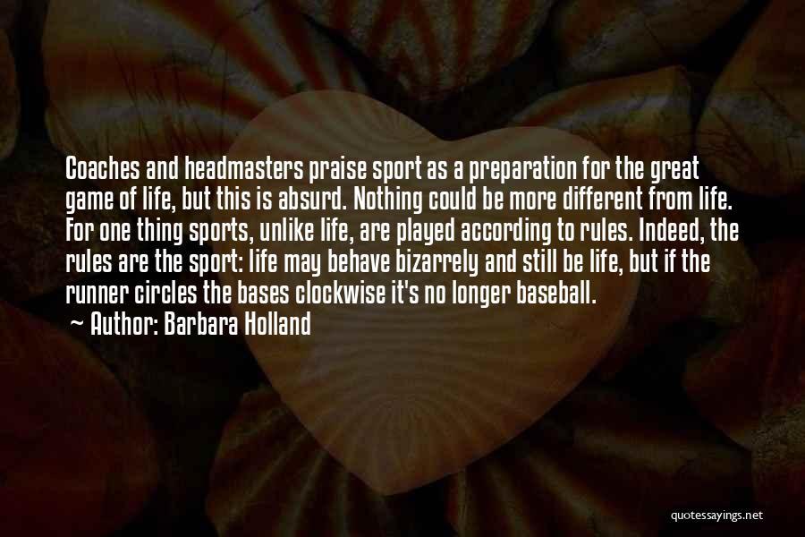Headmasters Quotes By Barbara Holland