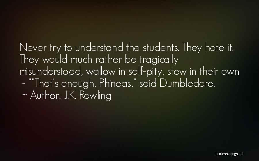 Headmasters Quotes By J.K. Rowling