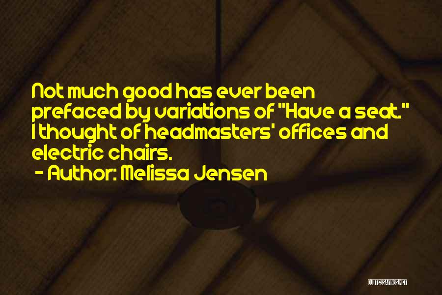 Headmasters Quotes By Melissa Jensen