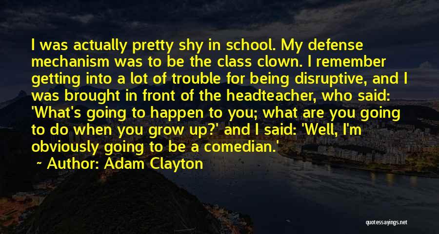 Headteacher Quotes By Adam Clayton