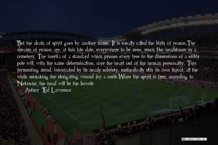 Heady Life Quotes By Ed Lawrence