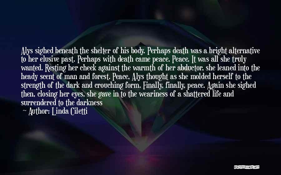 Heady Life Quotes By Linda Ciletti