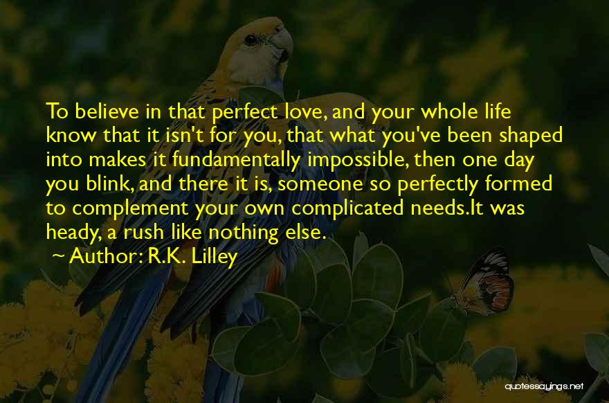 Heady Life Quotes By R.K. Lilley