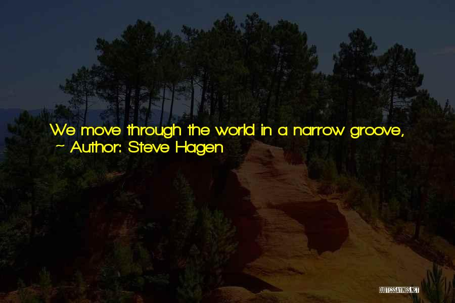 Heady Life Quotes By Steve Hagen