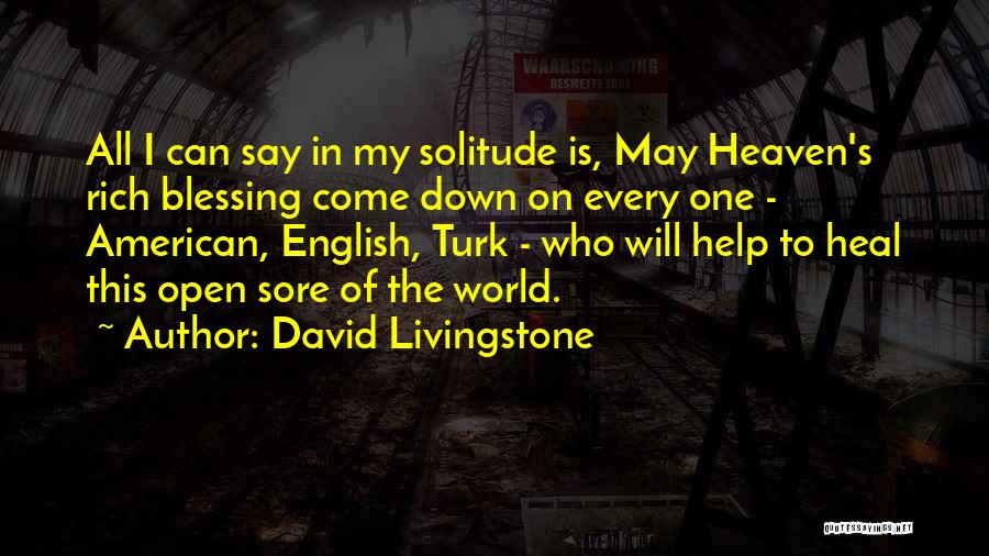 Heal The World Quotes By David Livingstone