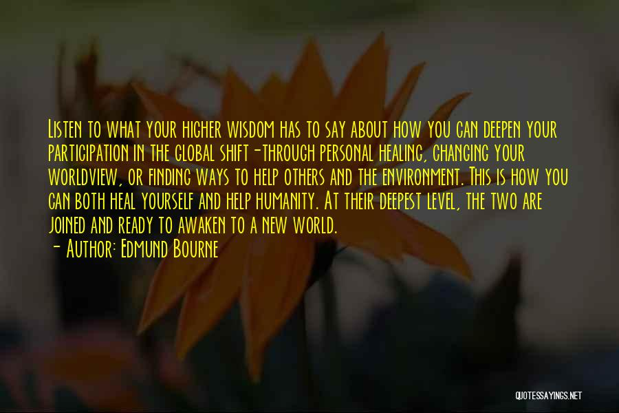 Heal The World Quotes By Edmund Bourne