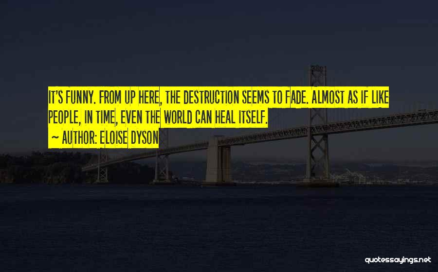 Heal The World Quotes By Eloise Dyson