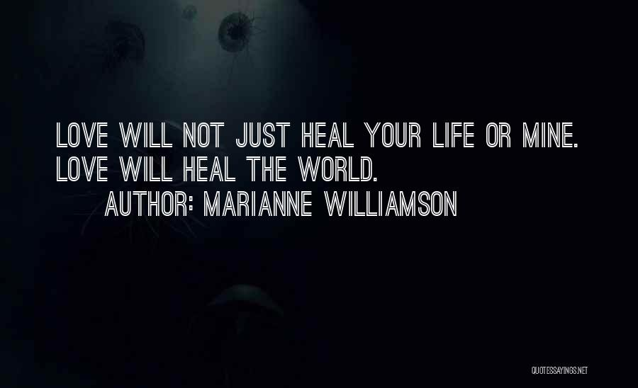 Heal The World Quotes By Marianne Williamson