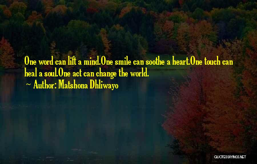 Heal The World Quotes By Matshona Dhliwayo