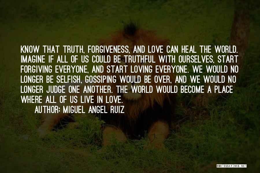 Heal The World Quotes By Miguel Angel Ruiz