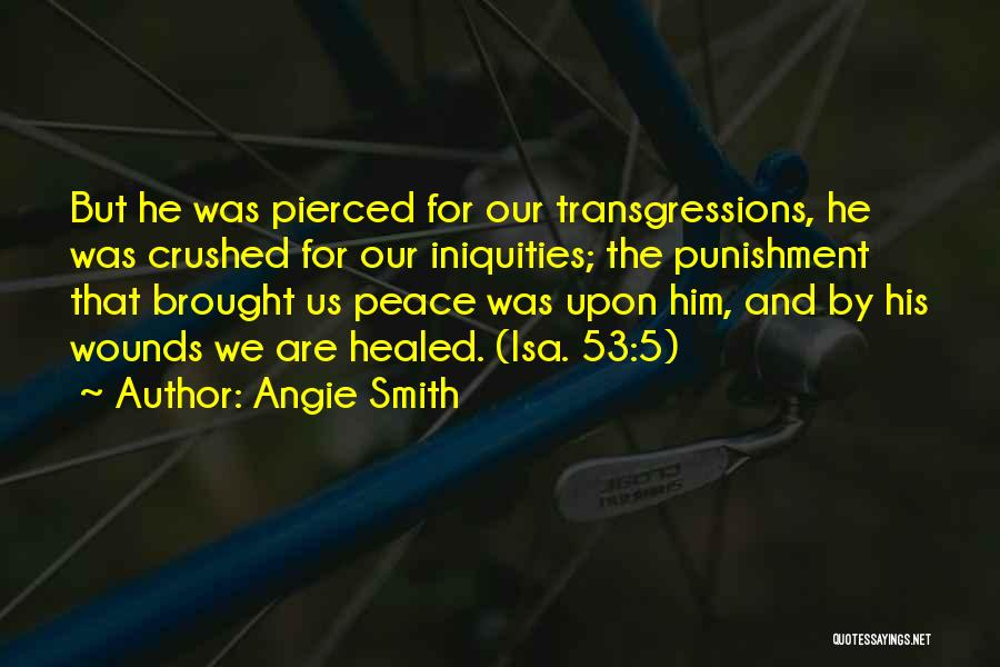 Healed Wounds Quotes By Angie Smith