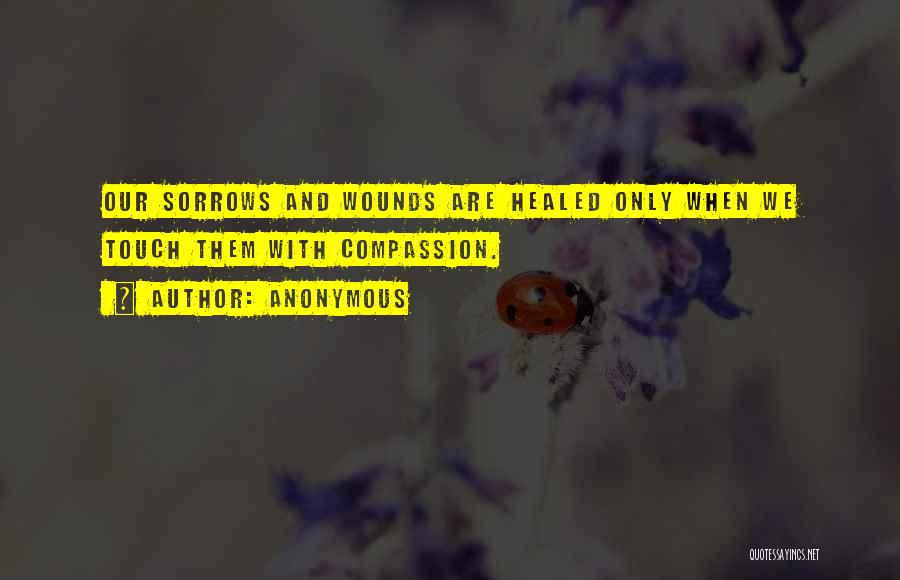 Healed Wounds Quotes By Anonymous