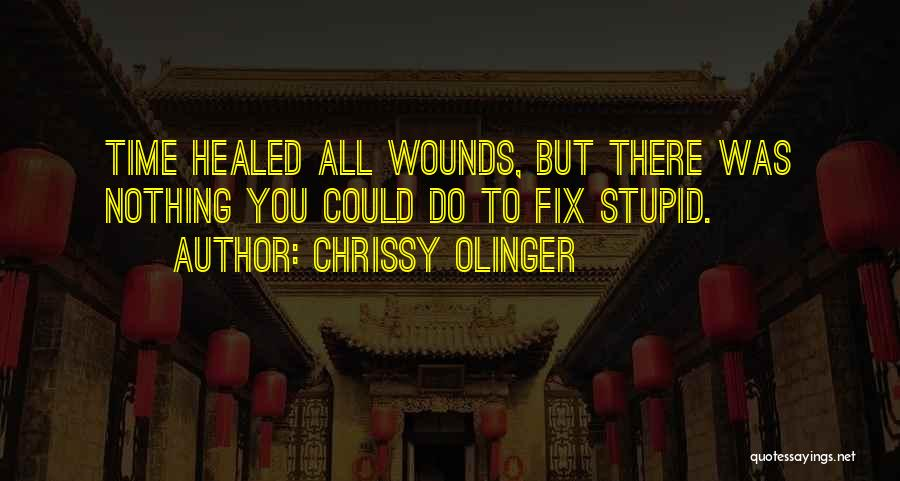 Healed Wounds Quotes By Chrissy Olinger