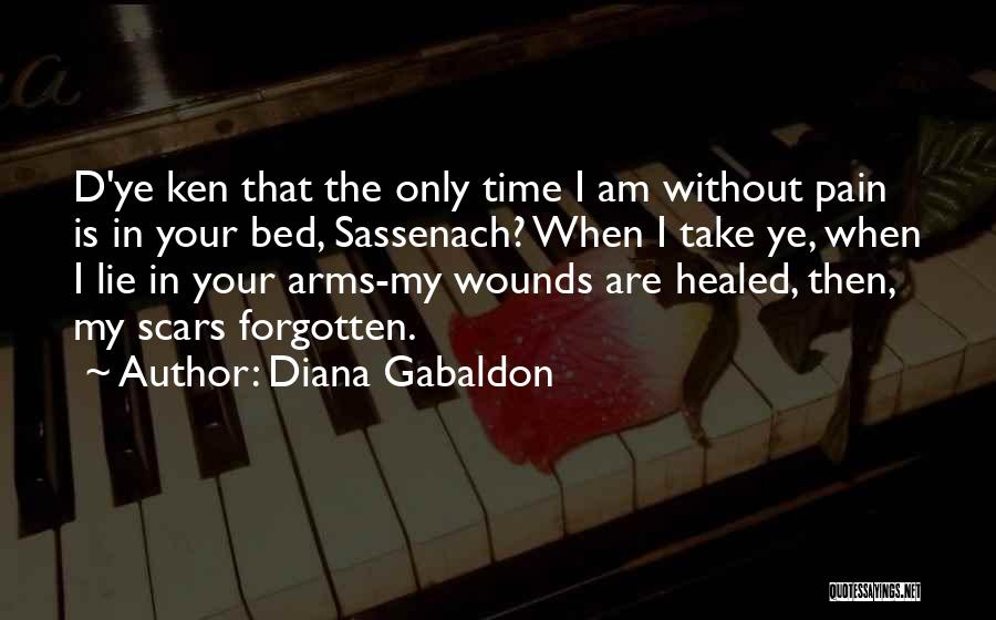 Healed Wounds Quotes By Diana Gabaldon