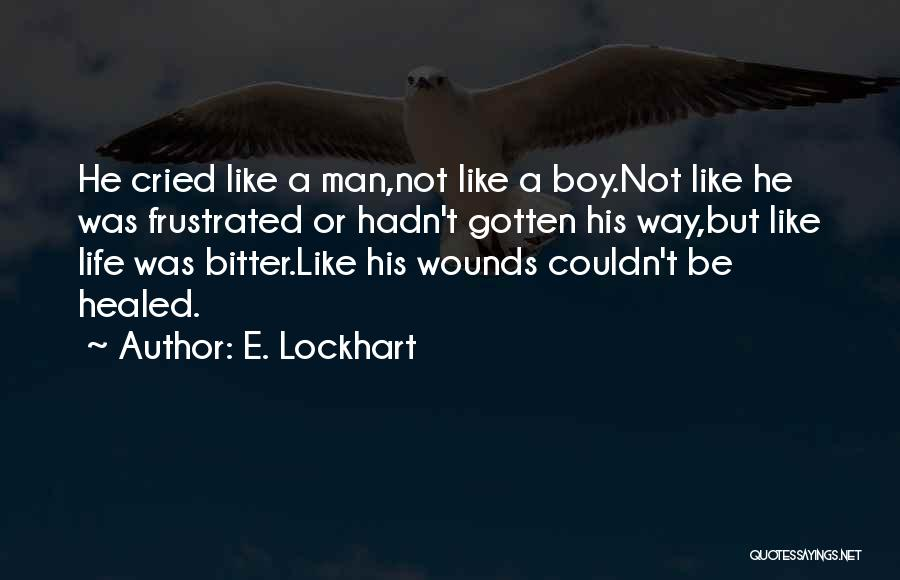Healed Wounds Quotes By E. Lockhart