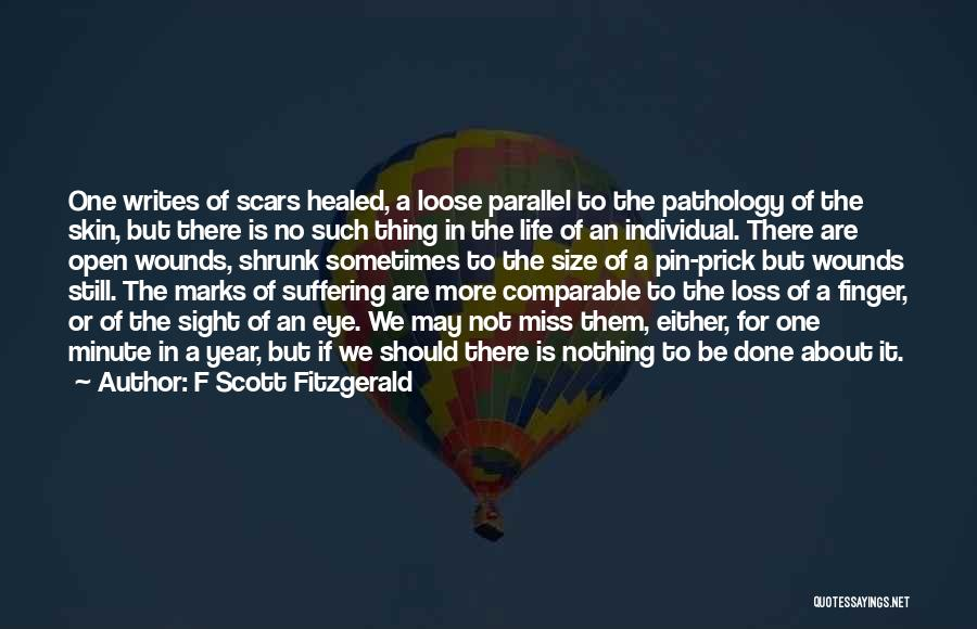 Healed Wounds Quotes By F Scott Fitzgerald