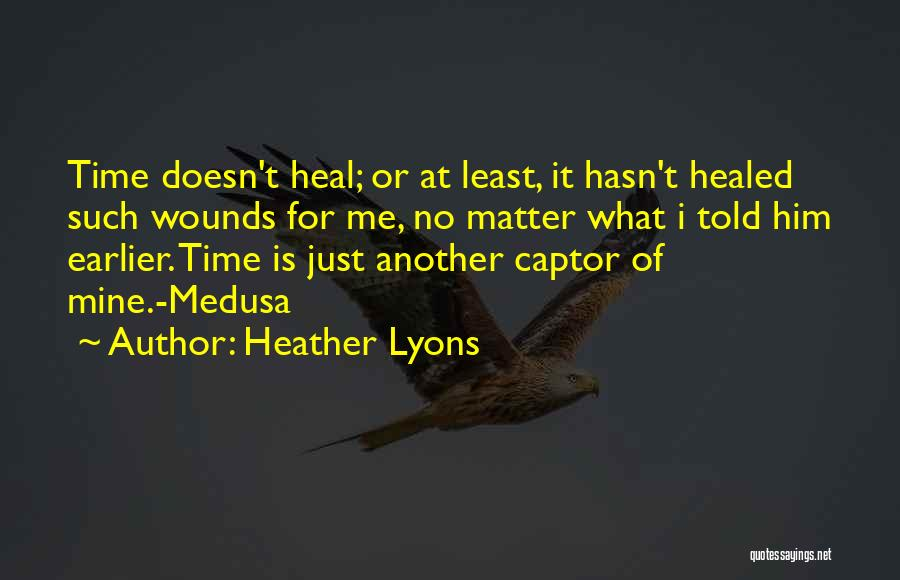 Healed Wounds Quotes By Heather Lyons