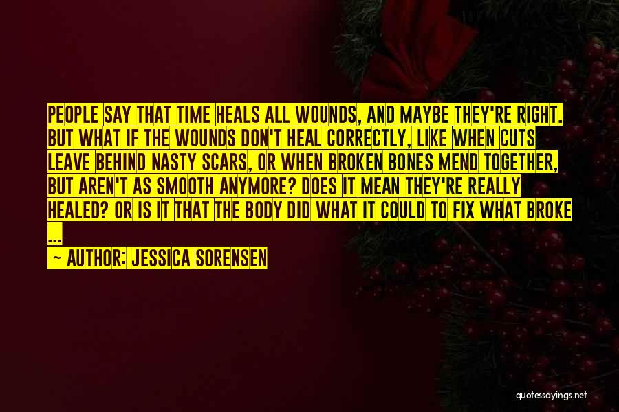 Healed Wounds Quotes By Jessica Sorensen
