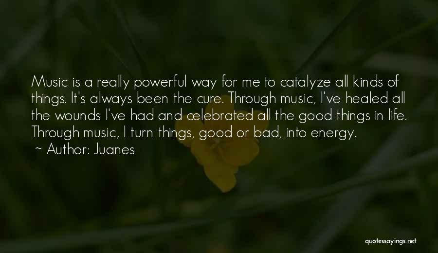 Healed Wounds Quotes By Juanes