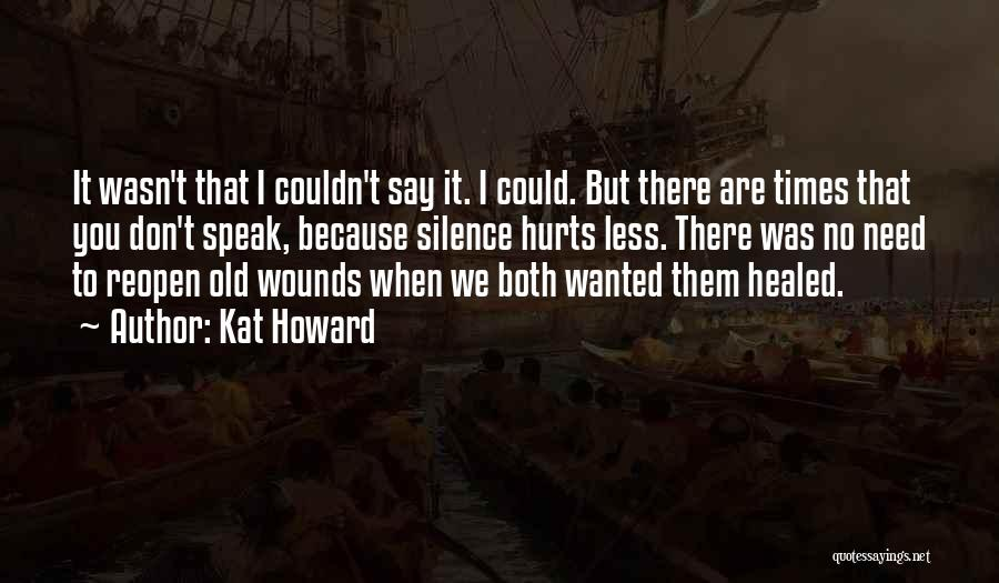 Healed Wounds Quotes By Kat Howard