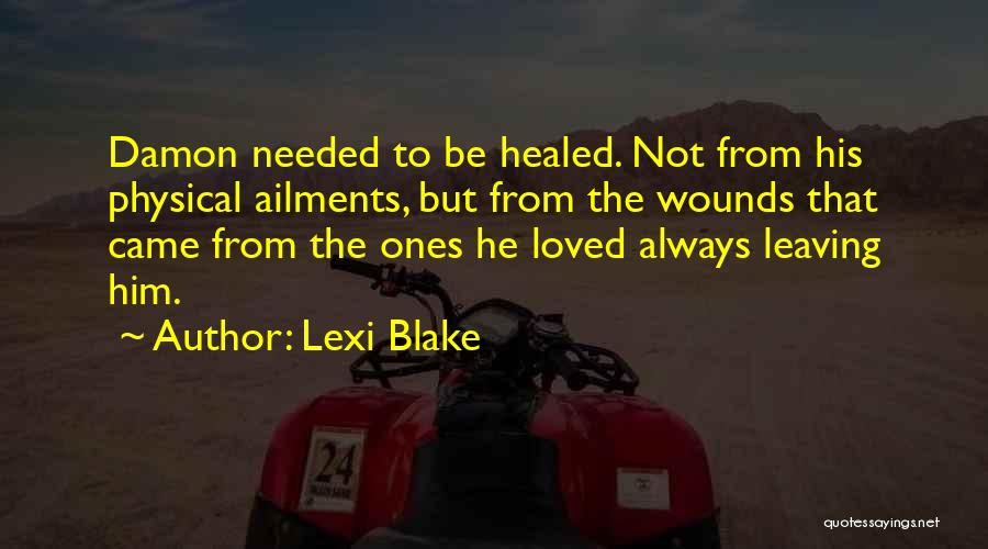 Healed Wounds Quotes By Lexi Blake