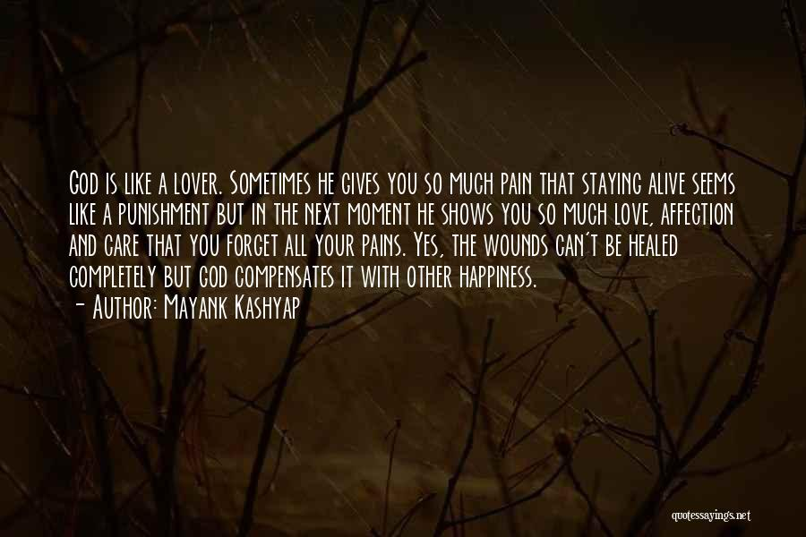 Healed Wounds Quotes By Mayank Kashyap