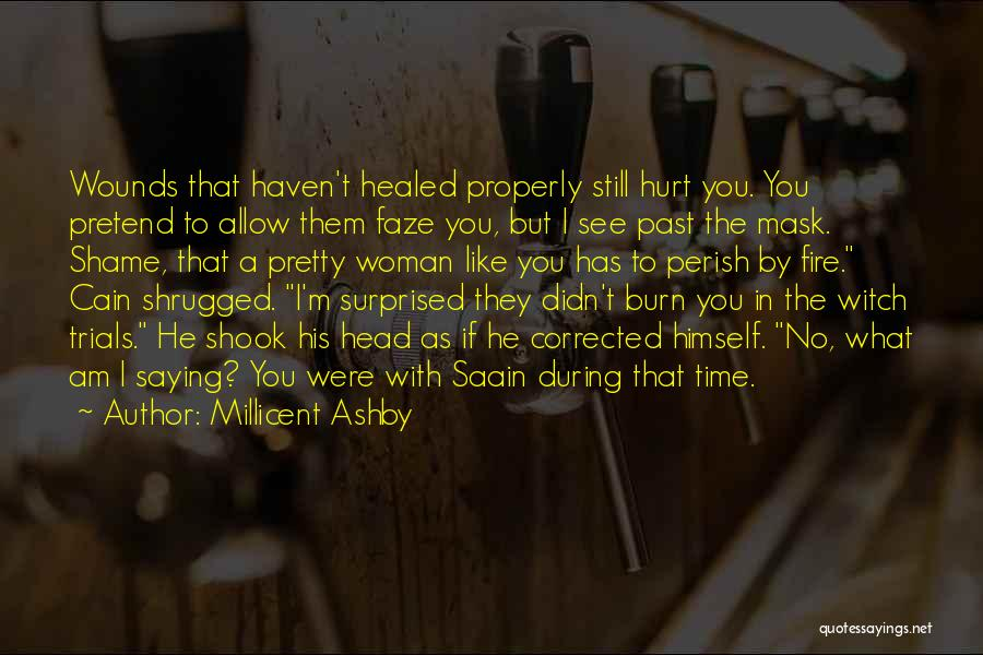 Healed Wounds Quotes By Millicent Ashby
