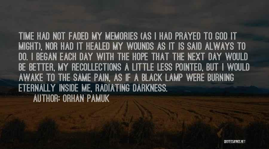 Healed Wounds Quotes By Orhan Pamuk