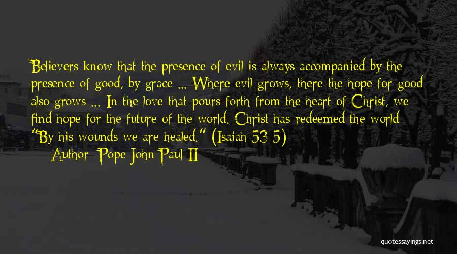 Healed Wounds Quotes By Pope John Paul II