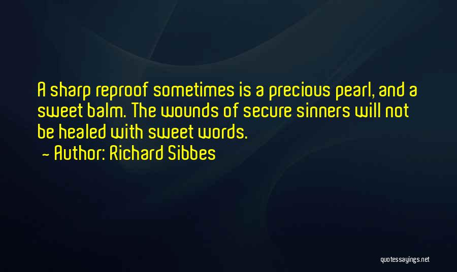 Healed Wounds Quotes By Richard Sibbes
